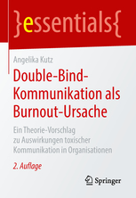 Angelika Kutz_Double-Bind-Kommunikation als Burnout-Ursache_9783658219161
